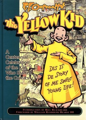 Энциклопедия Yellow Kid TPB A Centennial Celebration of the Kid Who Started the Comics