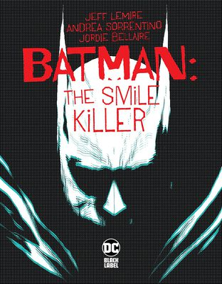 Batman The Smile Killer #1