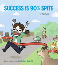 Success Is 90% Spite TPB (The Pigeon Gazette)